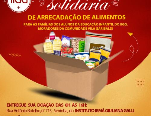 Campanha Solidária de arrecadação de alimentos para as famílias dos alunos da educação infantil do IIGG, residentes da Comunidade Vila Garibaldi